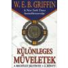 W. E. B. Griffin KÜLÖNLEGES MŰVELETEK - A BECSÜLET JELVÉNYE 2.