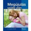 W. Ungváry Renáta Megújulás szülés után