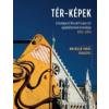 Wachsler Tamás TÉR-KÉPEK - A BUDAPESTI KOSSUTH LAJOS TÉR ÚJJÁÉPÍTÉSÉNEK KRÓNIKÁJA 2012-2014