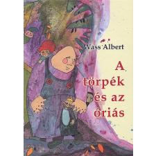 Wass Albert A TÖRPÉK ÉS AZ ÓRIÁS gyermek- és ifjúsági könyv