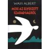 WASS ALBERT MESE ELVESZETT SZABADSÁGRÓL 1 db
