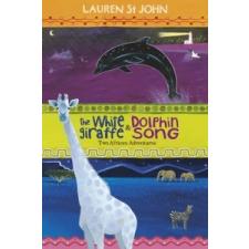 White Giraffe Series: The White Giraffe and Dolphin Song – Lauren St John idegen nyelvű könyv