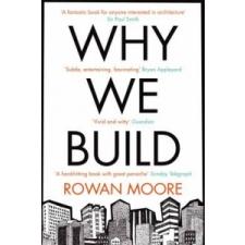 Why We Build – Rowan Moore idegen nyelvű könyv
