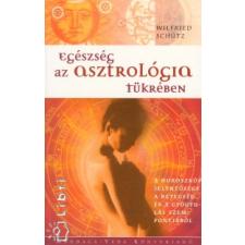Wilfried Schütz Egészség az asztrológia tükrében ezotéria