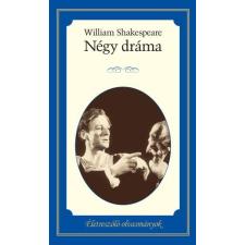 William Shakespeare SHAKESPEARE, WILLIAM - NÉGY DRÁMA - ÉLETRE SZÓLÓ OLVASMÁNYOK irodalom