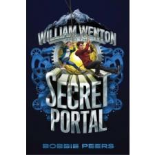 William Wenton and the Secret Portal – Bobbie Peers,Tara F. Chace idegen nyelvű könyv