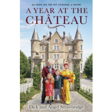 Year at the Chateau – Dick Strawbridge,Angel Strawbridge idegen nyelvű könyv