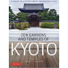 Zen Gardens and Temples of Kyoto : A Guide to Kyoto's Most Important Sites - Tuttle Publishing