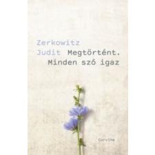 Zerkowitz Judit Megtörtént. Minden szó igaz irodalom
